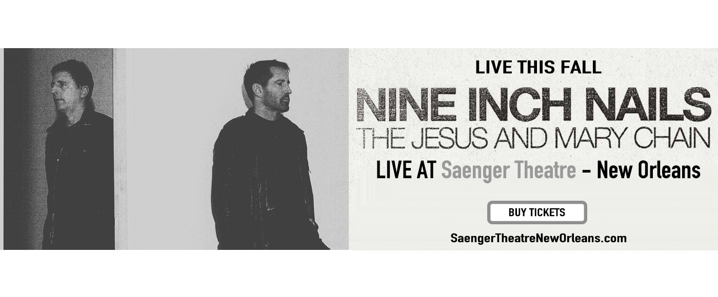 Nine Inch Nails at Saenger Theatre - New Orleans