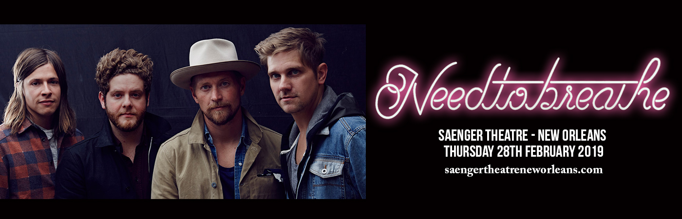 Needtobreathe at Saenger Theatre - New Orleans