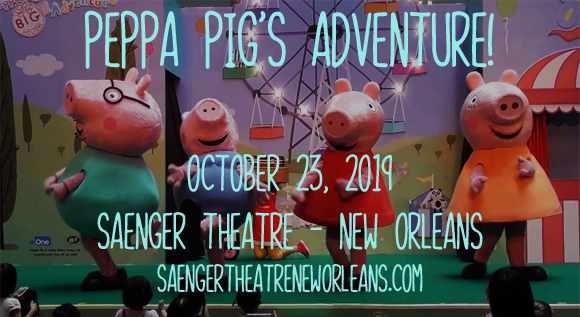 Peppa Pig at Saenger Theatre - New Orleans