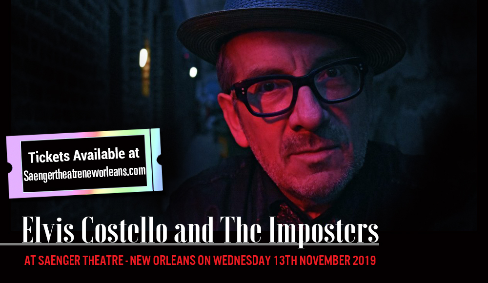 Elvis Costello and The Imposters  at Saenger Theatre - New Orleans