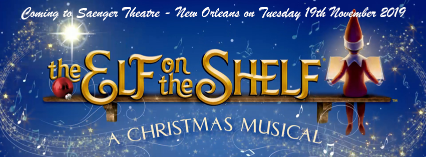 The Elf On The Shelf - A Christmas Musical at Saenger Theatre - New Orleans