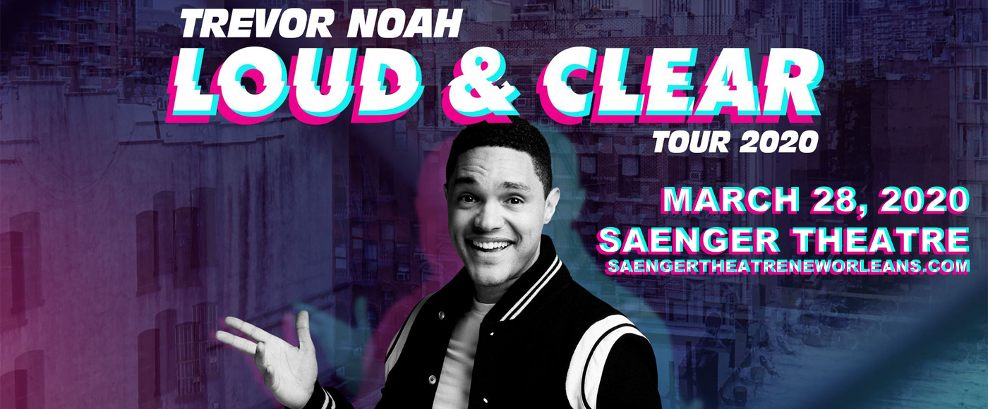 Trevor Noah Tickets 28th March Saenger Theatre In New