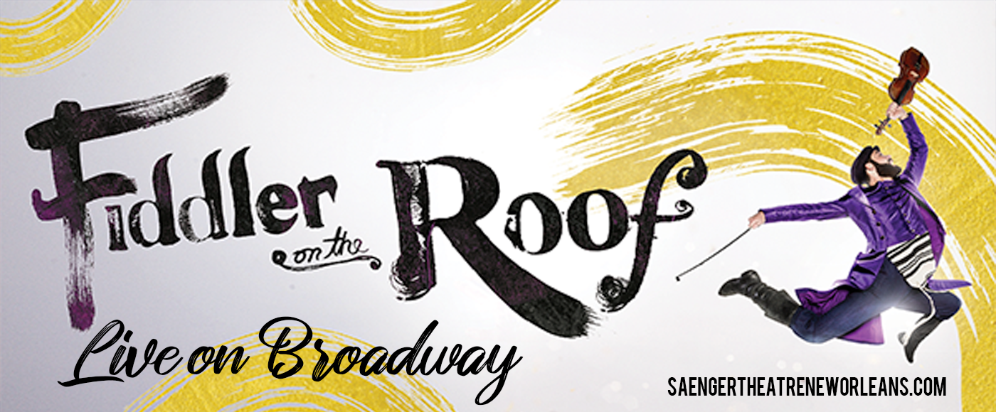 Fiddler On The Roof at Saenger Theatre - New Orleans
