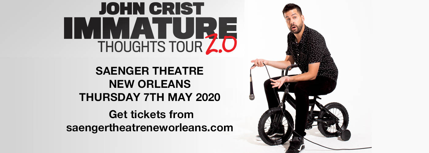 John Crist, Immature Thoughts tour 2.0 [CANCELLED] at Saenger Theatre - New Orleans