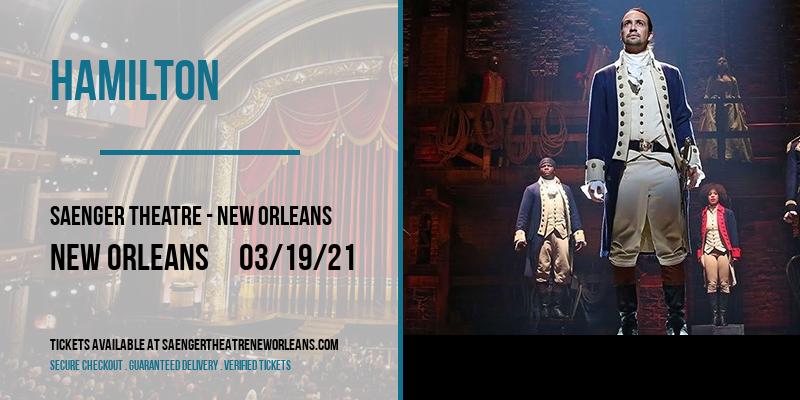 Hamilton at Saenger Theatre - New Orleans