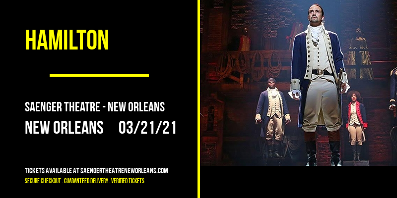 Hamilton at Saenger Theatre - New Orleans