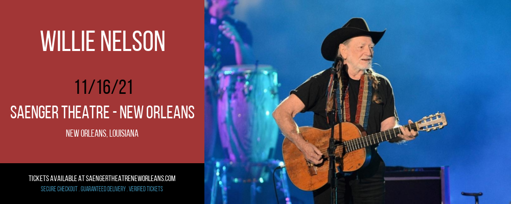 Willie Nelson at Saenger Theatre - New Orleans
