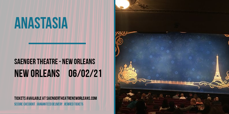 Anastasia at Saenger Theatre - New Orleans